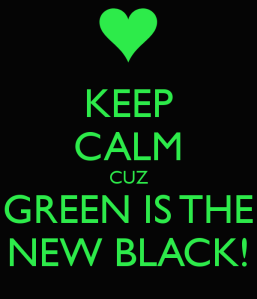 keep-calm-cuz-green-is-the-new-black